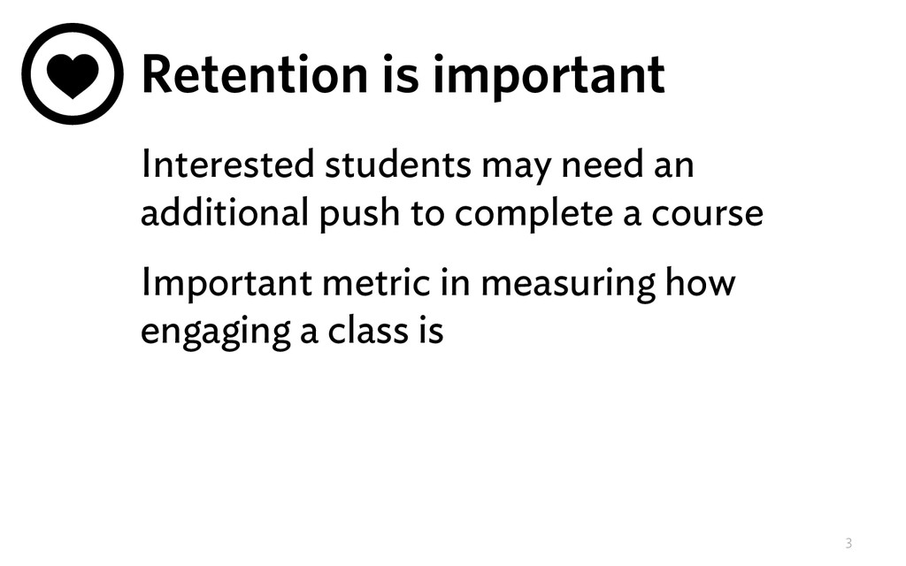 Retention is important Interested students may ...