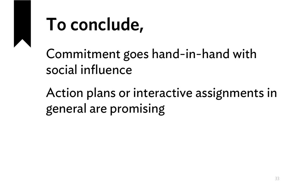 To conclude, Commitment goes hand-in-hand with ...