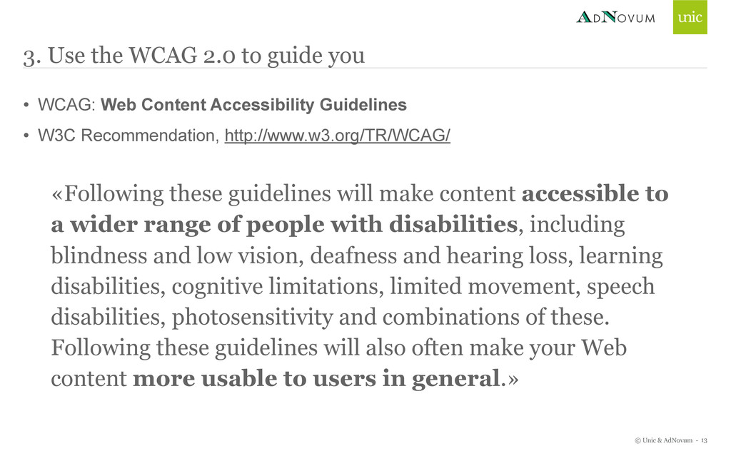 © Unic & AdNovum - 3. Use the WCAG 2.0 to guide...
