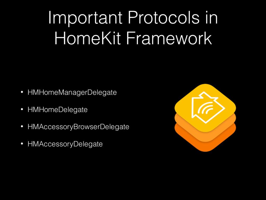 Important Protocols in HomeKit Framework • HMHo...