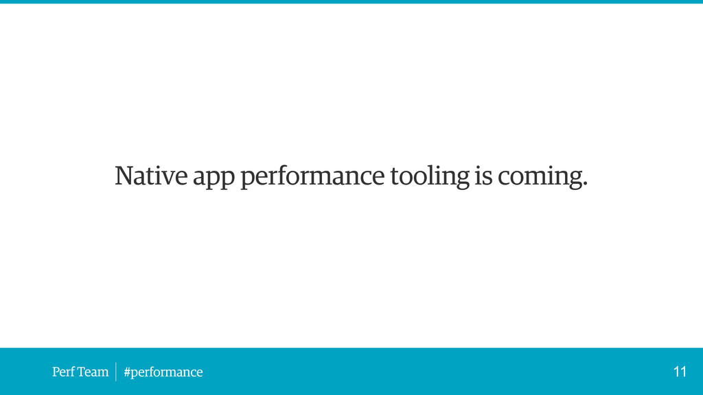 Perf Team #performance Native app performance t...