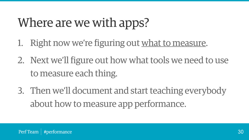 Perf Team #performance Where are we with apps? ...