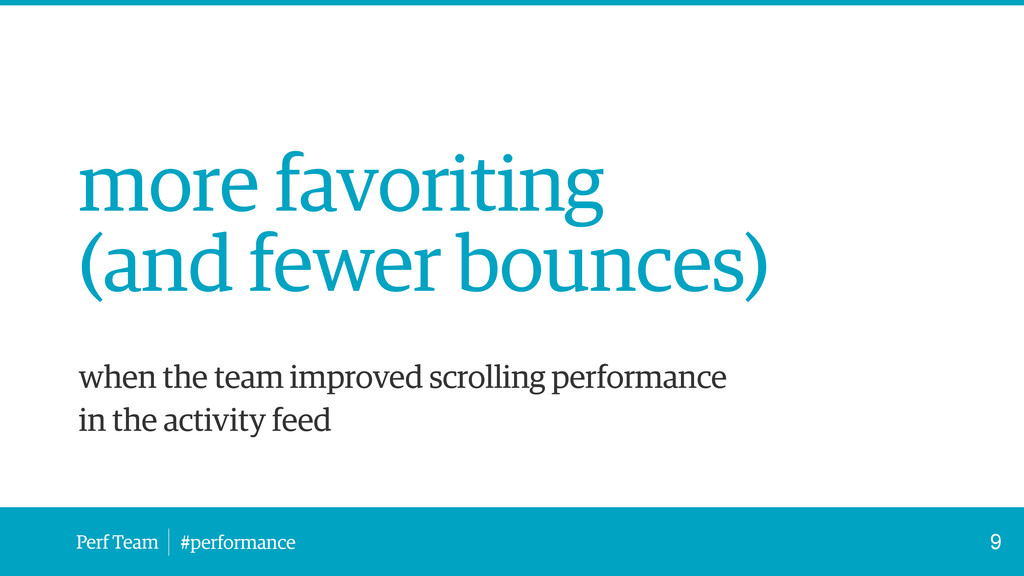 Perf Team #performance more favoriting (and few...