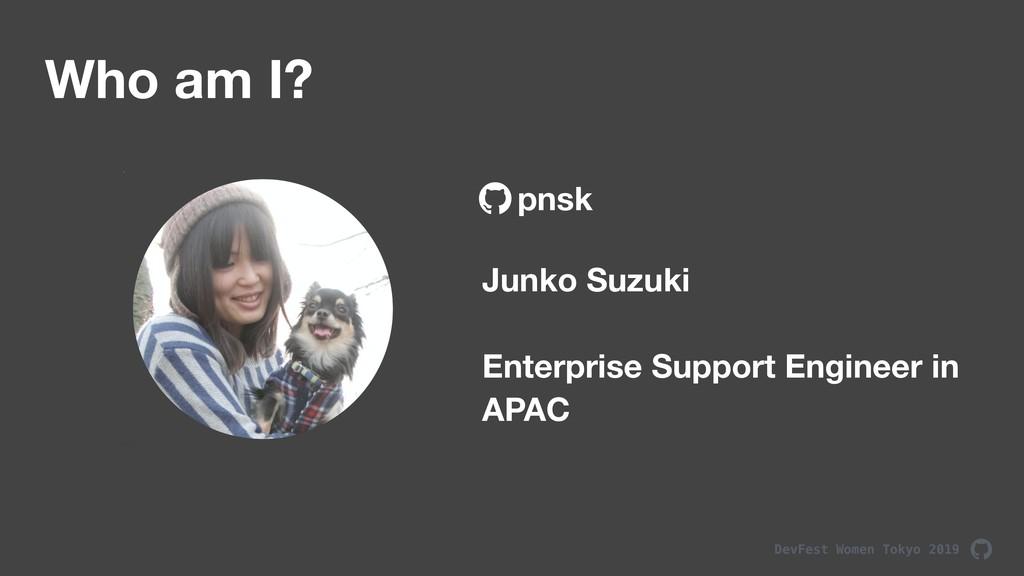 DevFest Women Tokyo 2019 Who am I? Junko Suzuki...