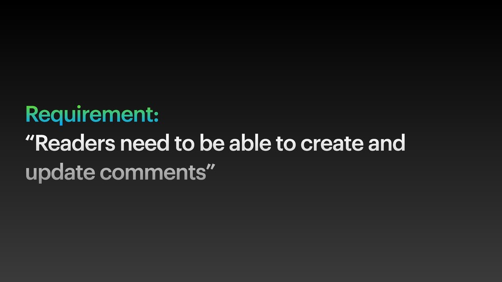 """Requirement: """"Readers need to be able to create..."""