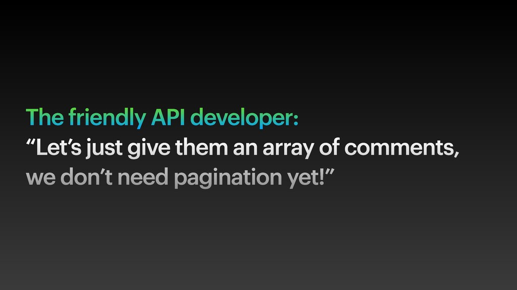 """The friendly API developer: """"Let's just give th..."""