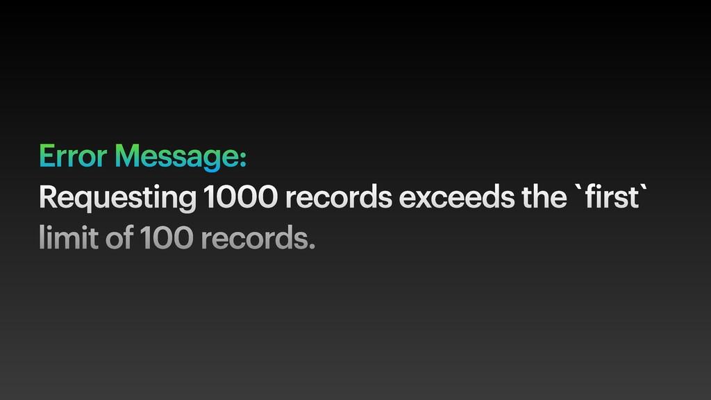 Error Message: Requesting 1000 records exceeds ...