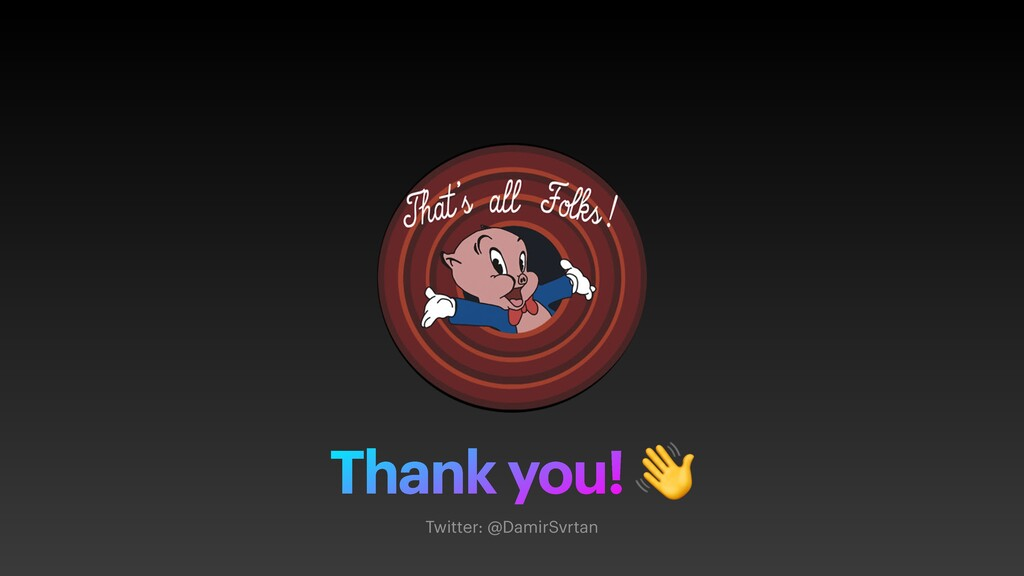 Thank you! 👋 Twitter: @DamirSvrtan