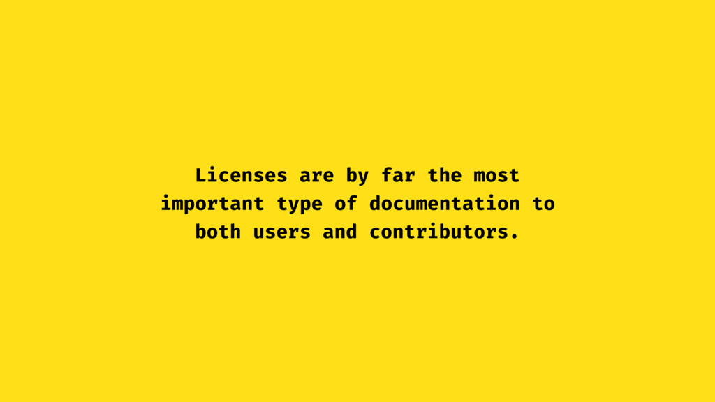 Licenses are by far the most important type of ...