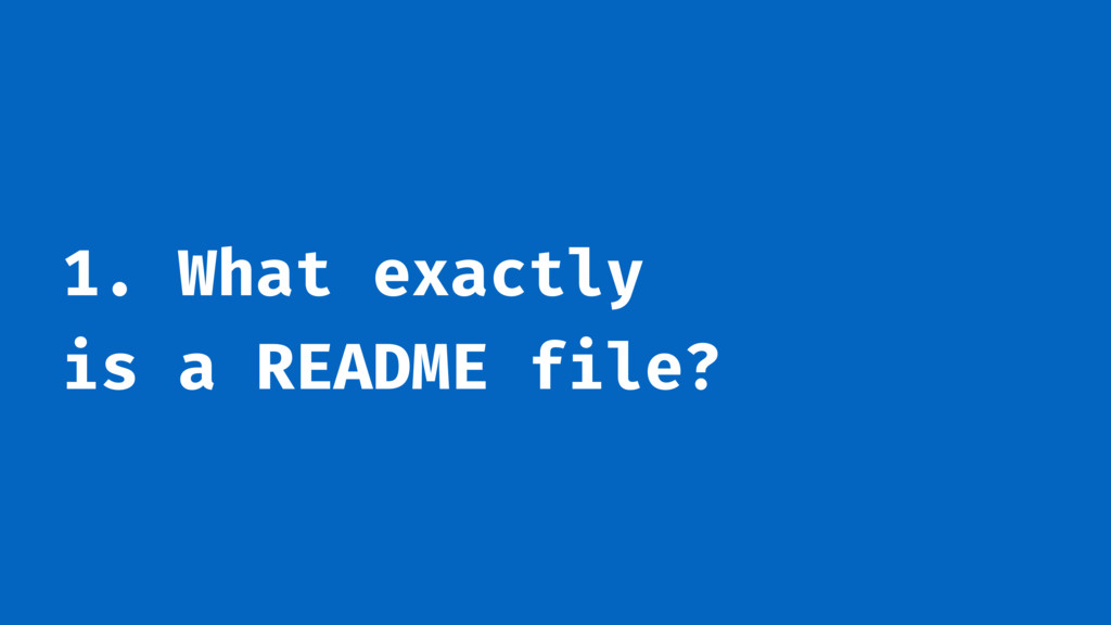 1. What exactly is a README file?