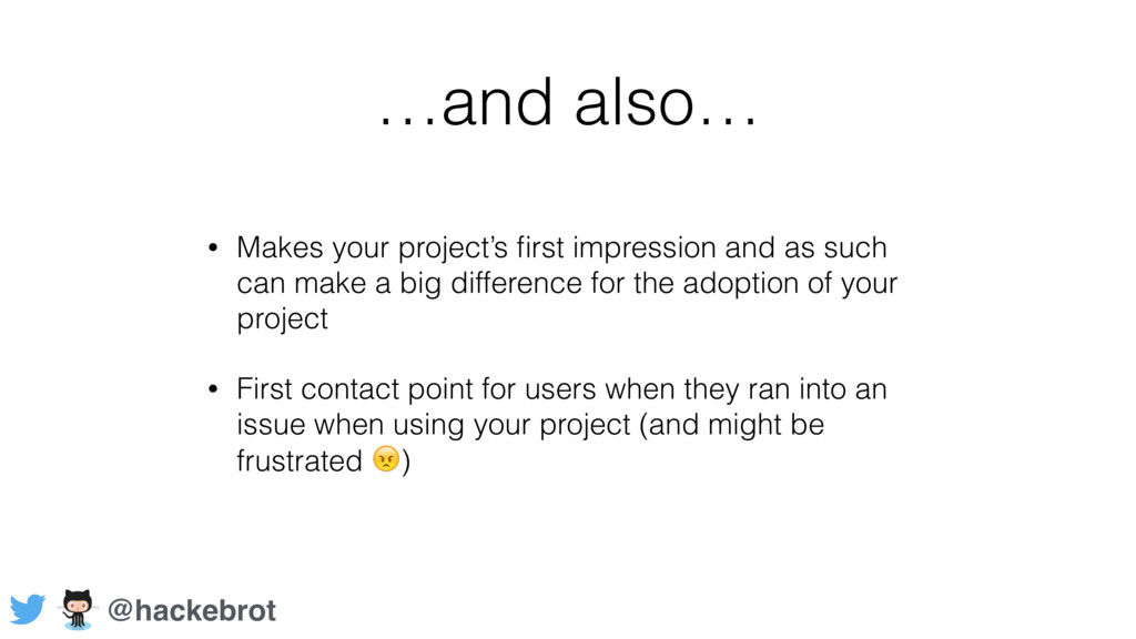 …and also… • Makes your project's first impressi...