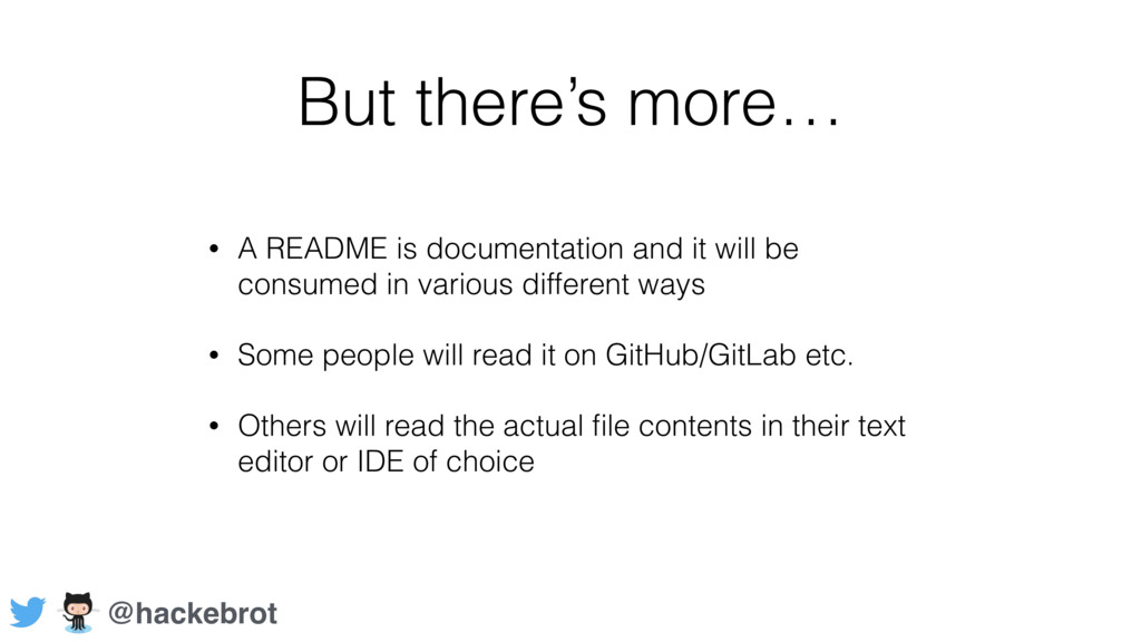 But there's more… • A README is documentation a...