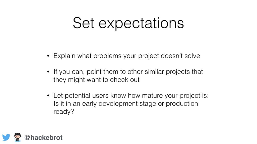 Set expectations • Explain what problems your p...