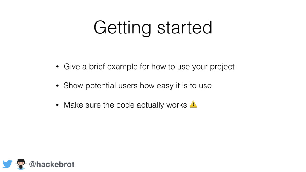 Getting started • Give a brief example for how ...
