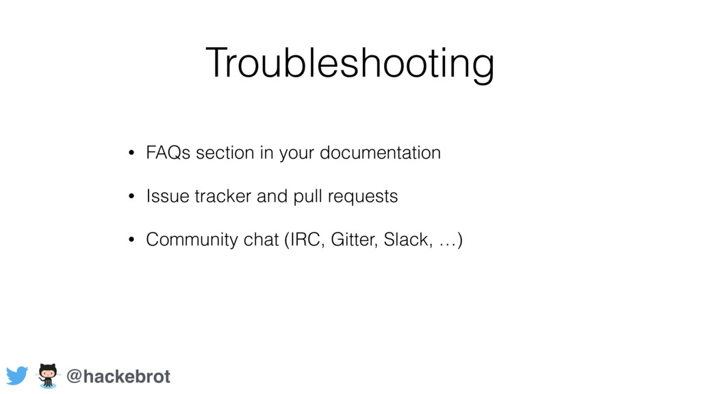 Troubleshooting • FAQs section in your document...