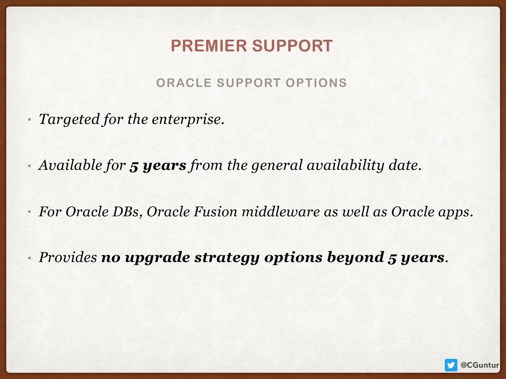 @CGuntur ORACLE SUPPORT OPTIONS PREMIER SUPPORT...