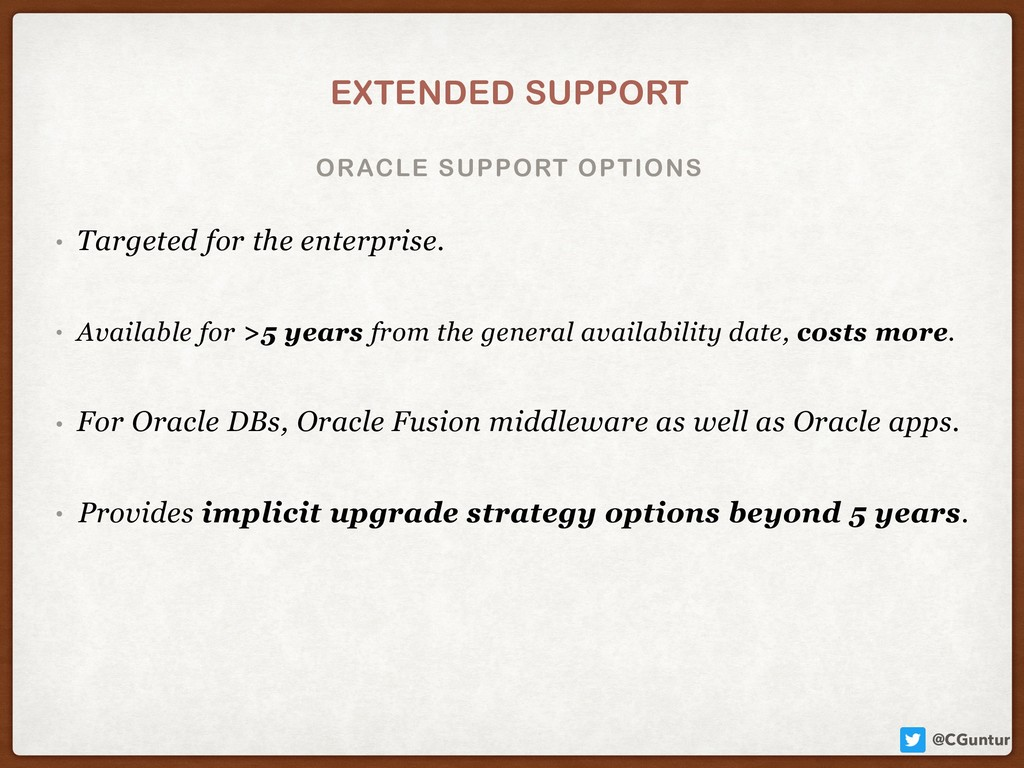 @CGuntur ORACLE SUPPORT OPTIONS EXTENDED SUPPOR...