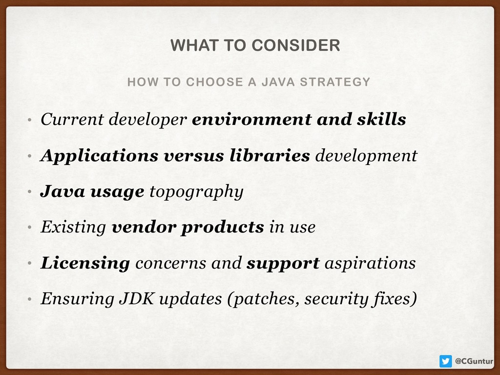 @CGuntur HOW TO CHOOSE A JAVA STRATEGY WHAT TO ...