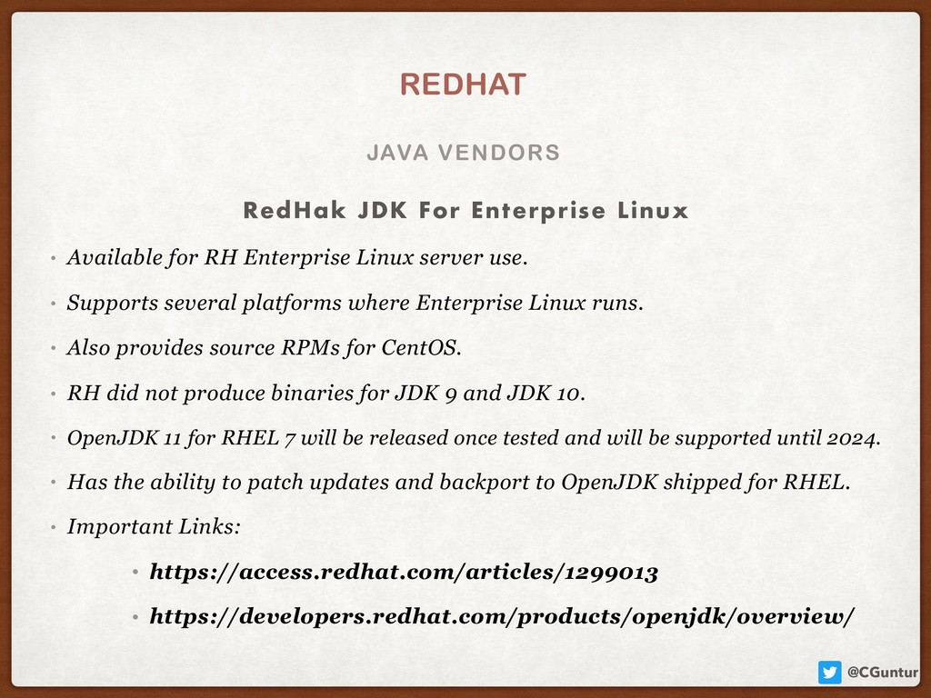 @CGuntur JAVA VENDORS REDHAT • Available for RH...