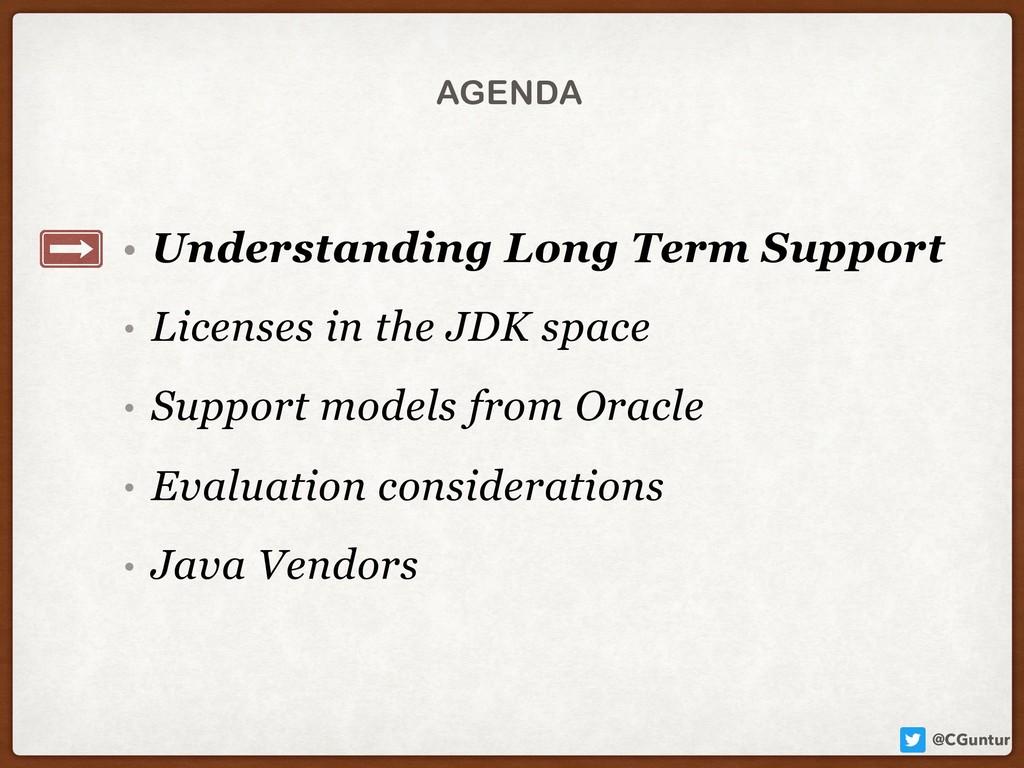 @CGuntur AGENDA • Understanding Long Term Suppo...