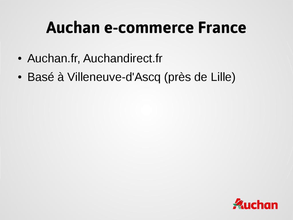 Auchan e-commerce France ● Auchan.fr, Auchandir...