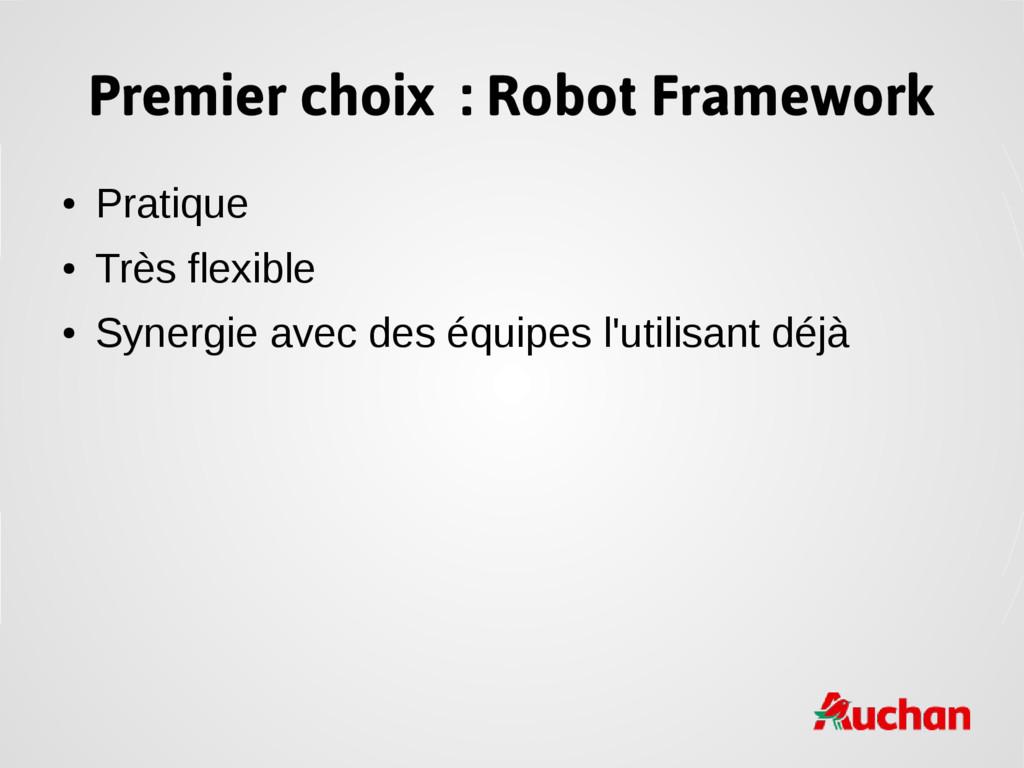 Premier choix : Robot Framework ● Pratique ● Tr...