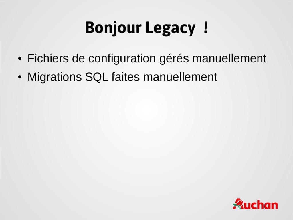 Bonjour Legacy ! ● Fichiers de configuration gé...