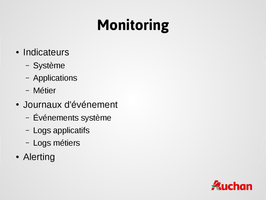 Monitoring ● Indicateurs – Système – Applicatio...
