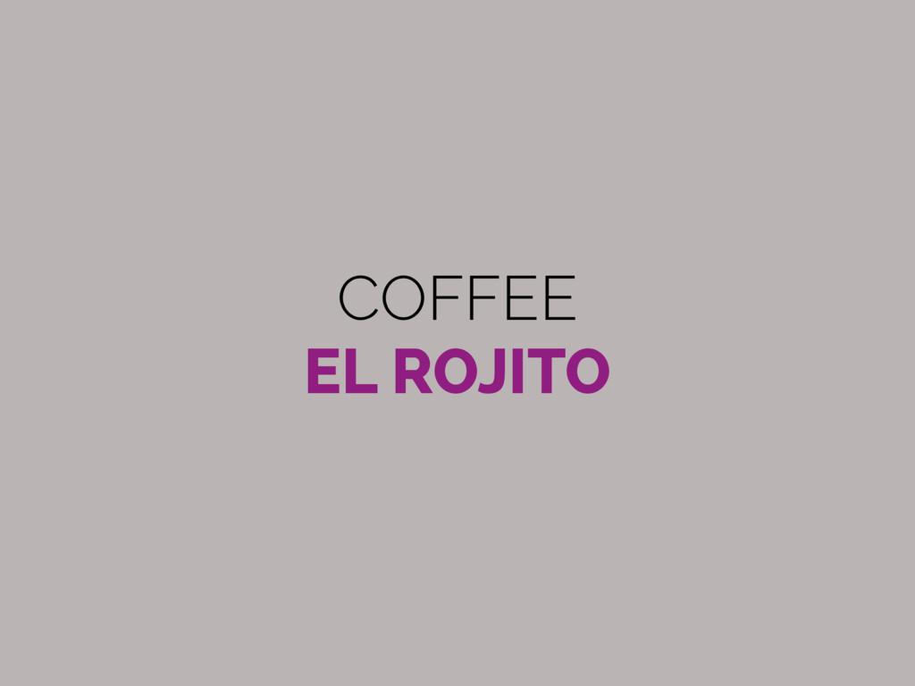 COFFEE EL ROJITO