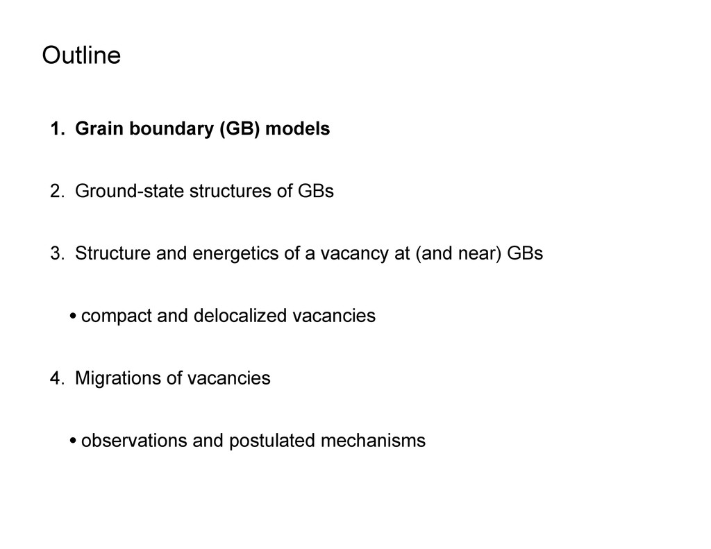 Outline 1 nm 1. Grain boundary (GB) models 2. G...