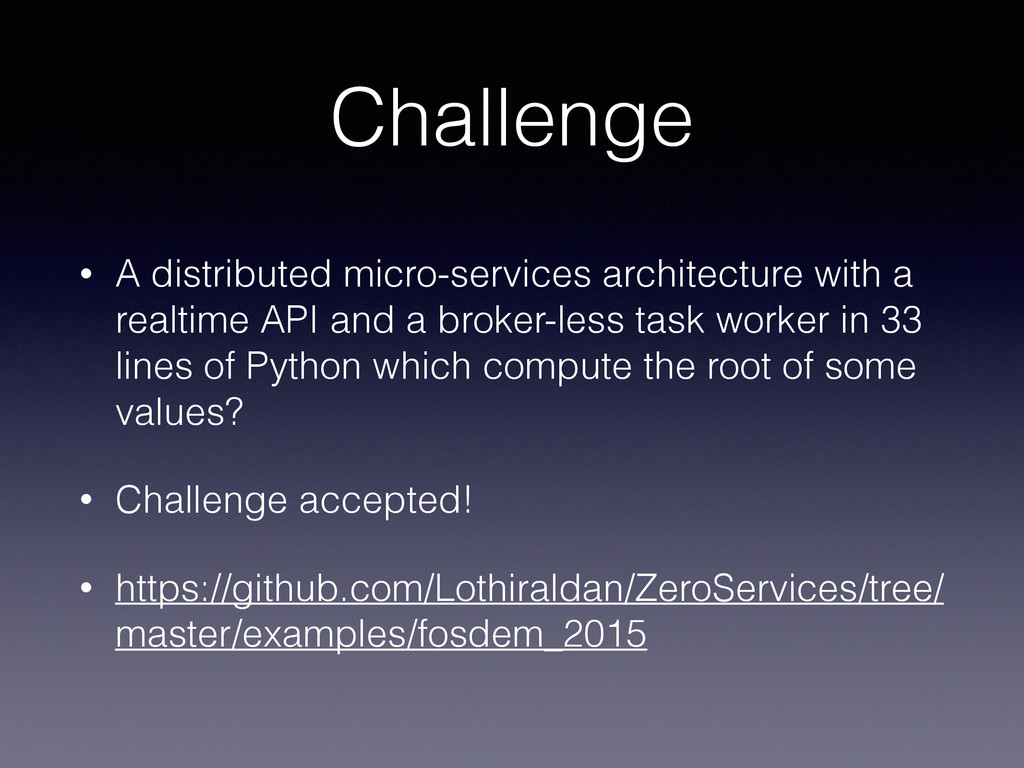 Challenge • A distributed micro-services archit...