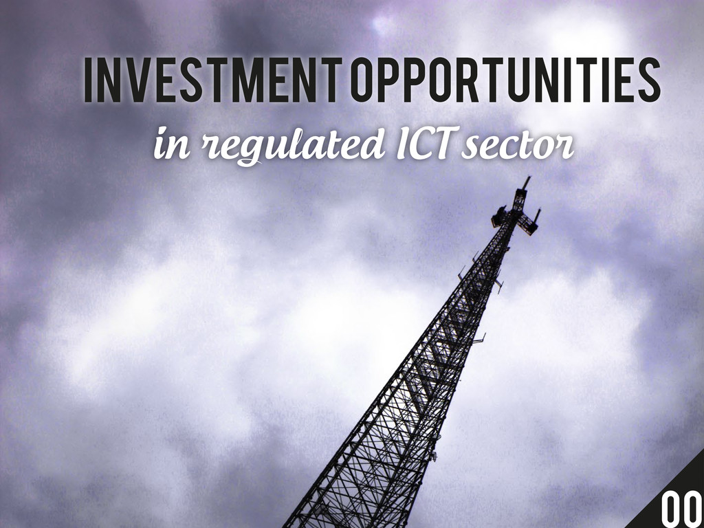 Investment opportunities in regulated ICT secto...
