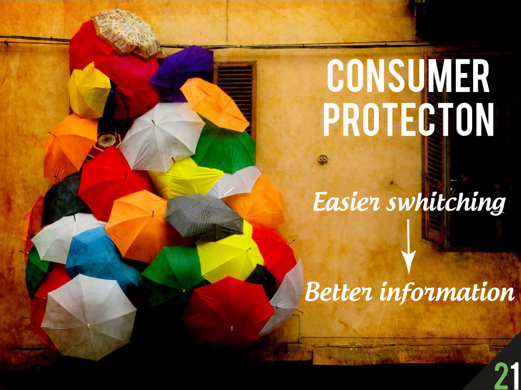 Consumer protecton Easier swhitching Better inf...