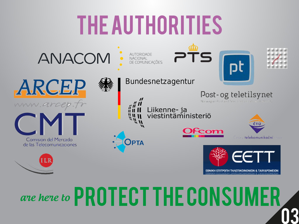 THE AUTHORITIES PROTECT THE CONSUMER are here t...