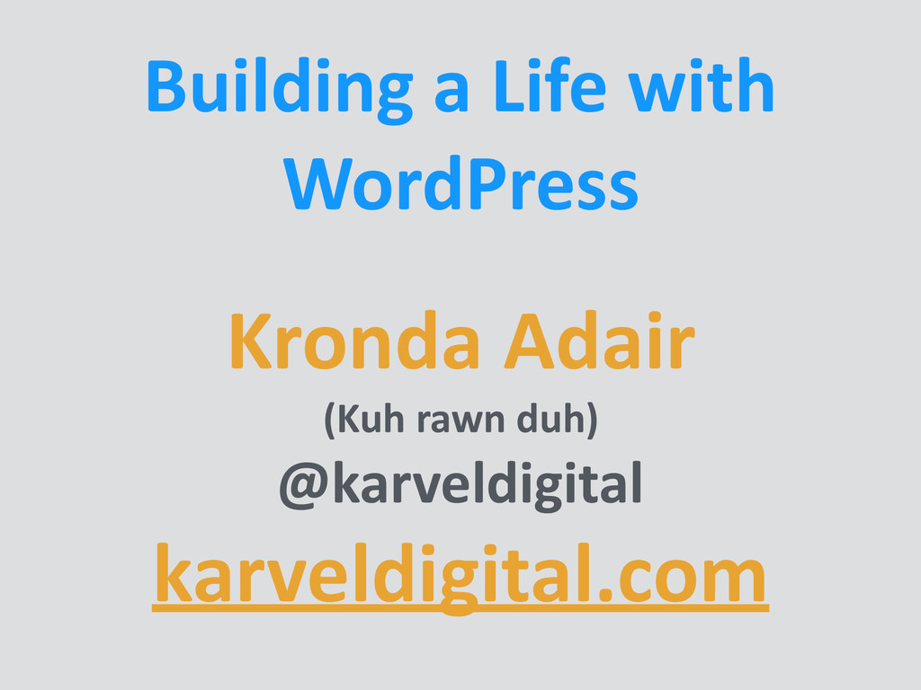 Building a Life with  WordPress Kro...