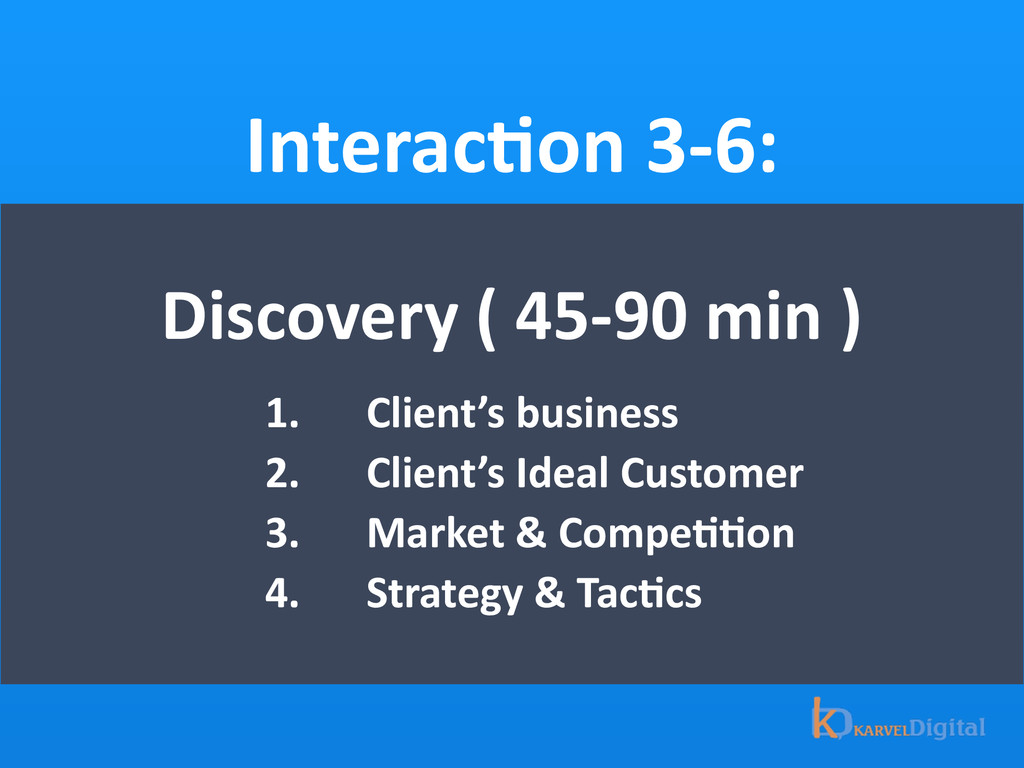 InteracOon 3-‐6: Discovery ( 45-‐90...