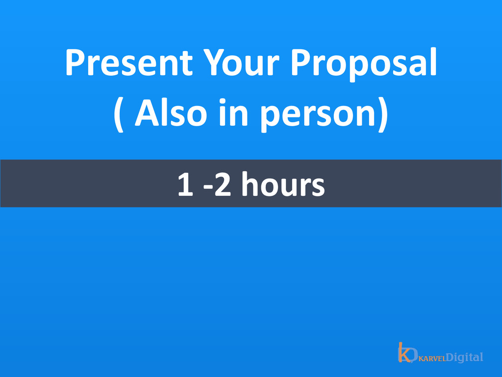 Present Your Proposal  ( Also in...