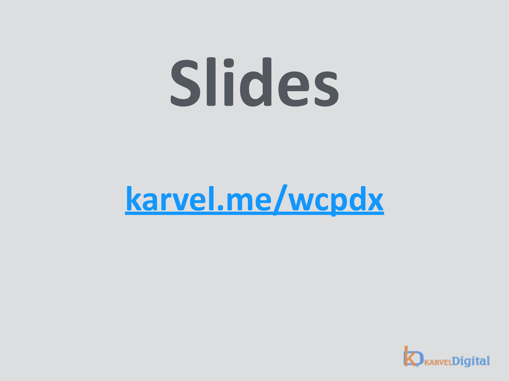 Slides karvel.me/wcpdx