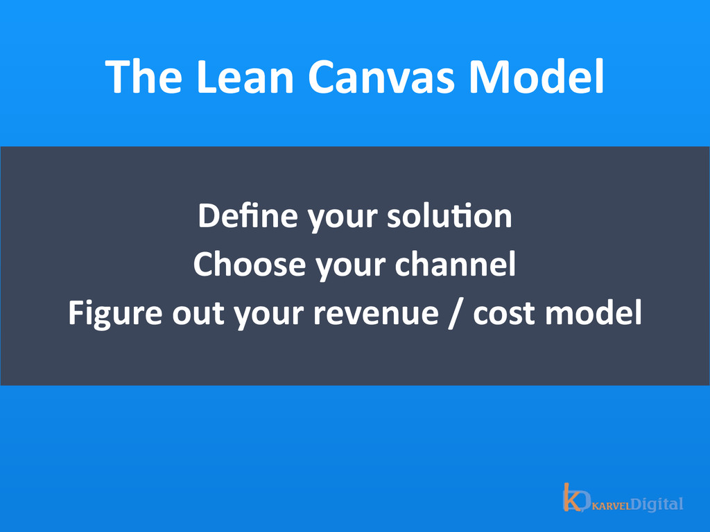 The Lean Canvas Model Define your ...