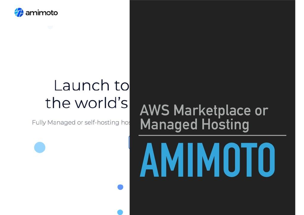 AMIMOTO AWS Marketplace or Managed Hosting