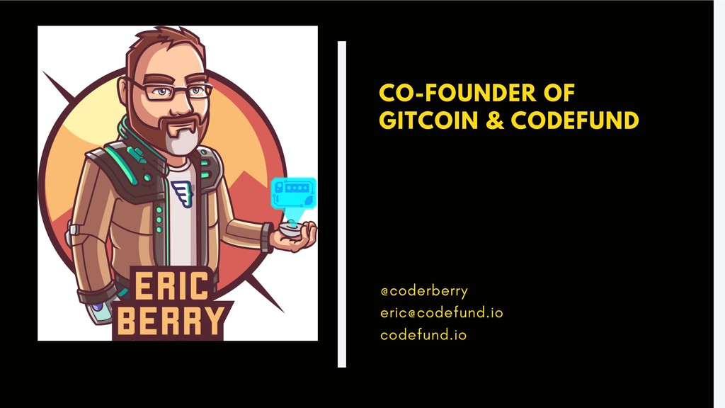 CO-FOUNDER OF GITCOIN & CODEFUND @coderberry er...
