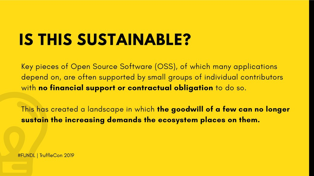 IS THIS SUSTAINABLE? Key pieces of Open Source ...