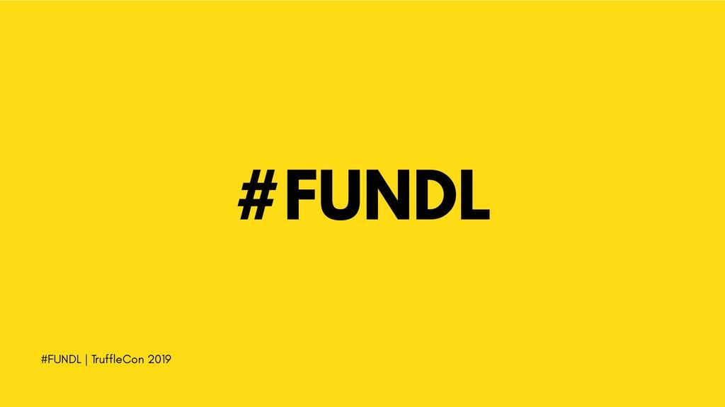 #FUNDL #FUNDL | TruffleCon 2019