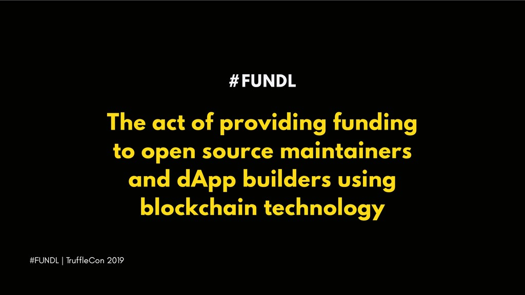 #FUNDL The act of providing funding to open sou...