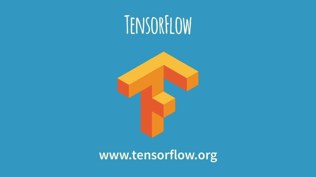 TensorFlow www.tensorflow.org