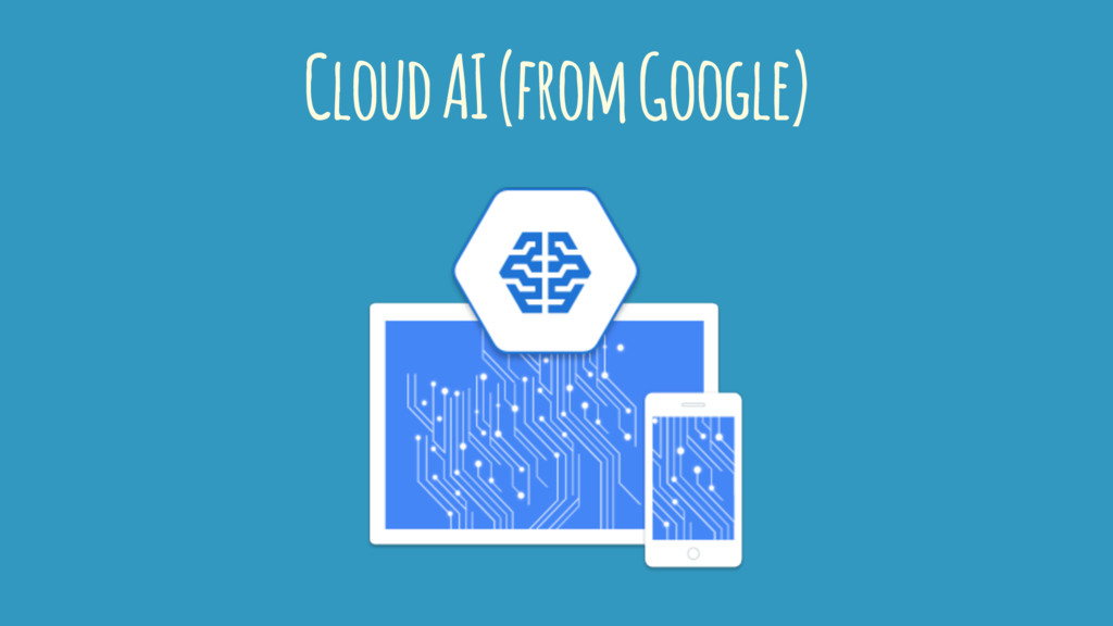 Cloud AI (from Google)