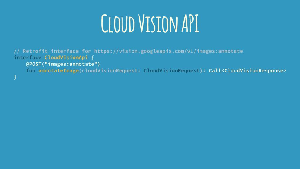 Cloud Vision API // Retrofit interface for http...