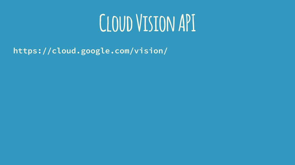 Cloud Vision API https://cloud.google.com/visio...