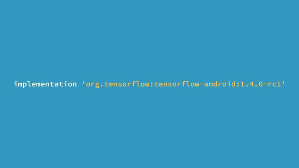implementation 'org.tensorflow:tensorflow-andro...