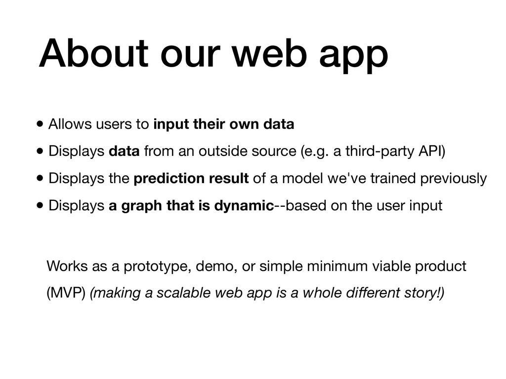 About our web app • Allows users to input their...